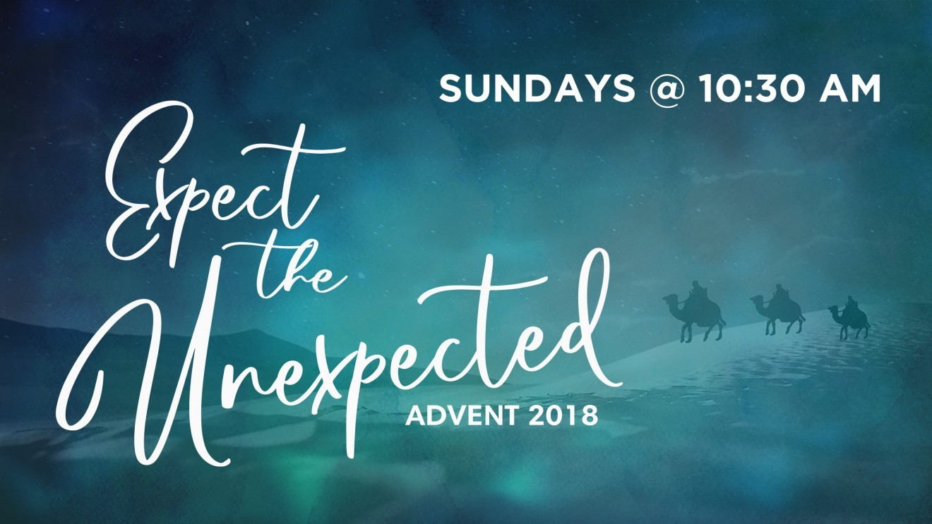 Expect the Unexpected - Advent 2018