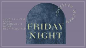 TogetHER Women of Calvary Friday Night