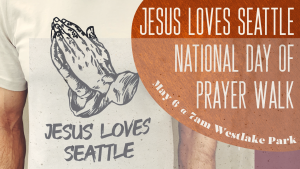 Jesus Loves Seattle National Day of Prayer Walk
