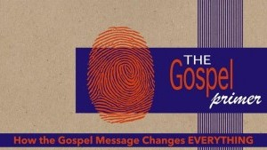 Gospel Primer - An Exciting 10 Week Journey