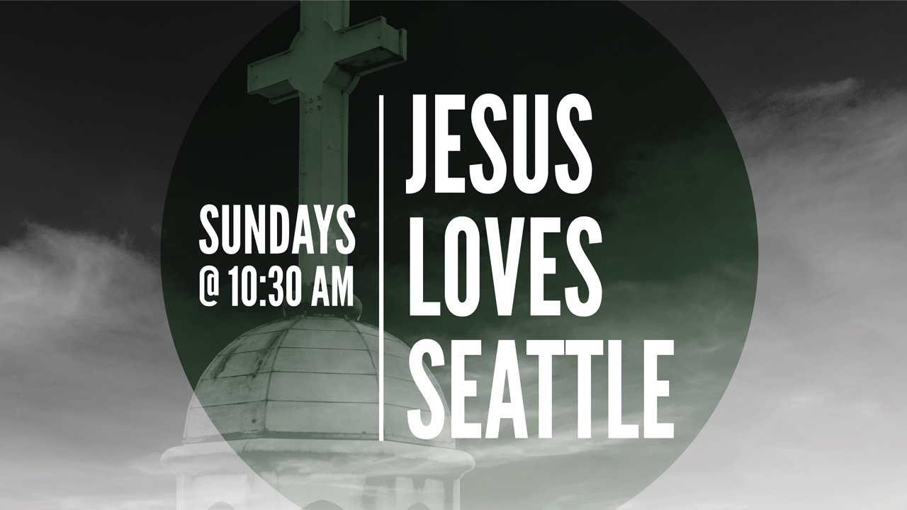 Jesus Loves Seattle: Is Church Relevant for Me?