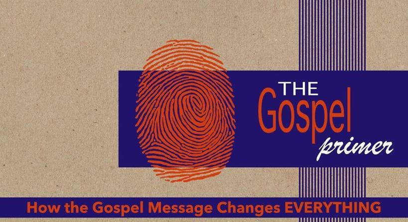 The Gospel Primer: How Has God Been Shaping Us?