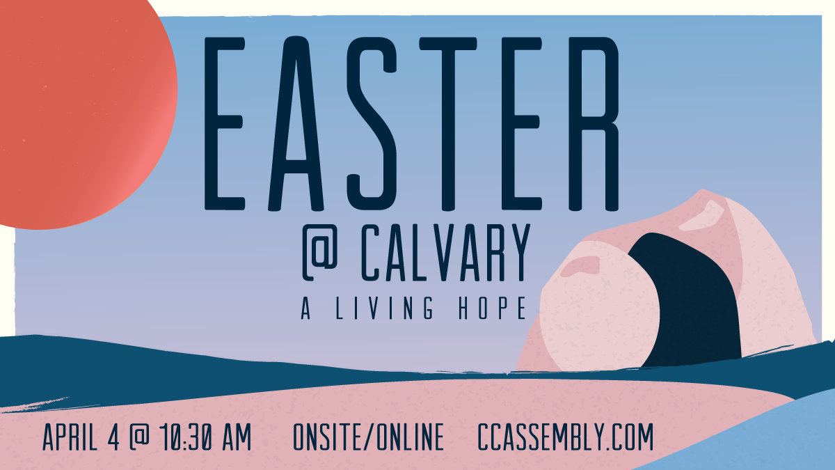 Easter @ Calvary: A Living Hope