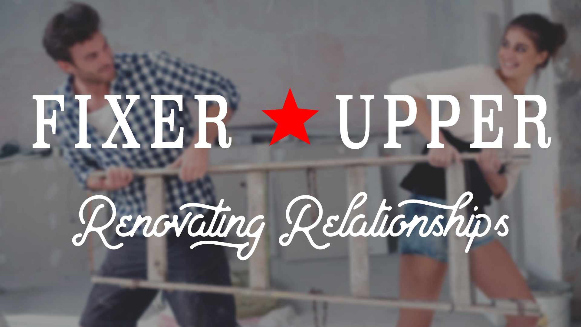 Fixer Upper: Renovating Friendships